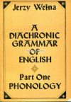 Jerzy Welna: A Diachronic grammar of english