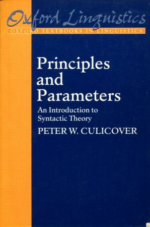 Peter W. Culicover: Principles and Parameters. An introduction to Syntactic Theory